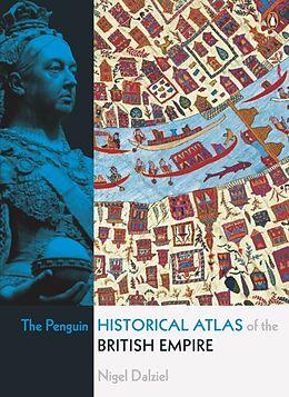 Kartonierter Einband The Penguin Historical Atlas of the British Empire von Nigel Dalziel