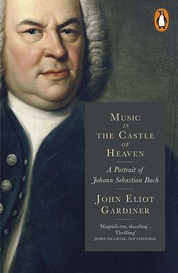 Kartonierter Einband Music in the Castle of Heaven von John Eliot Gardiner