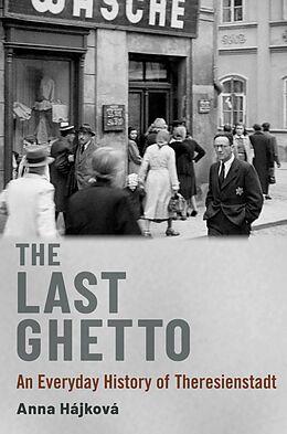 E-Book (epub) The Last Ghetto von Anna Hájková