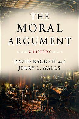 E-Book (epub) The Moral Argument von David Baggett, Jerry Walls
