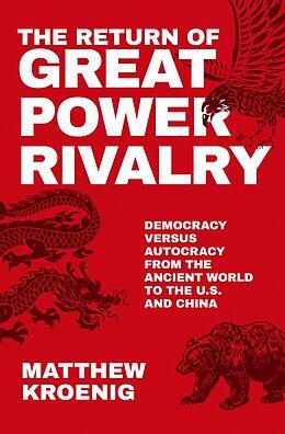 E-Book (epub) The Return of Great Power Rivalry von Matthew Kroenig