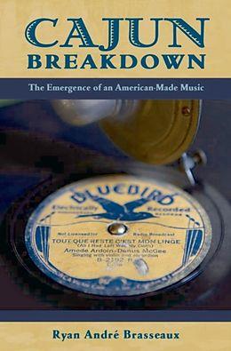E-Book (epub) Cajun Breakdown von Ryan Andre Brasseaux