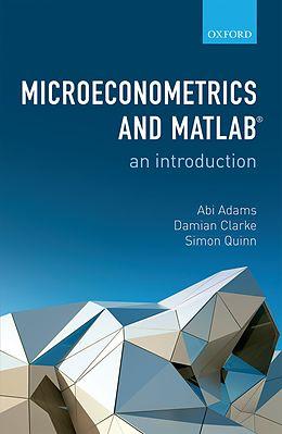 E-Book (pdf) Microeconometrics and MATLAB: An Introduction von Abi Adams, Damian Clarke, Simon Quinn