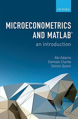 E-Book (epub) Microeconometrics and MATLAB: An Introduction von Abi Adams, Damian Clarke, Simon Quinn