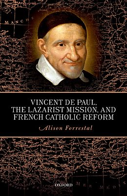 E-Book (pdf) Vincent de Paul, the Lazarist Mission, and French Catholic Reform von Alison Forrestal