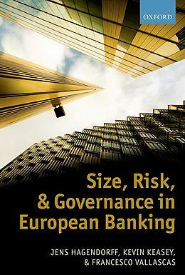 E-Book (pdf) Size, Risk, and Governance in European Banking von Jens Hagendorff, Kevin Keasey, Francesco Vallascas