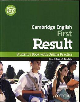 Kartonierter Einband Cambridge English: First Result: Student's Book and Online Practice Pack von Paul A. ; Falla, Tim Davies