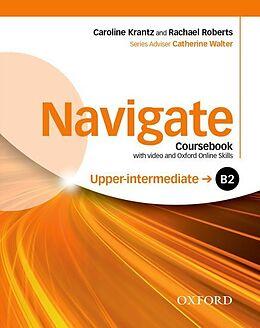 Kartonierter Einband Navigate: B2 Upper-intermediate: Coursebook with DVD and Oxford Online Skills Program von