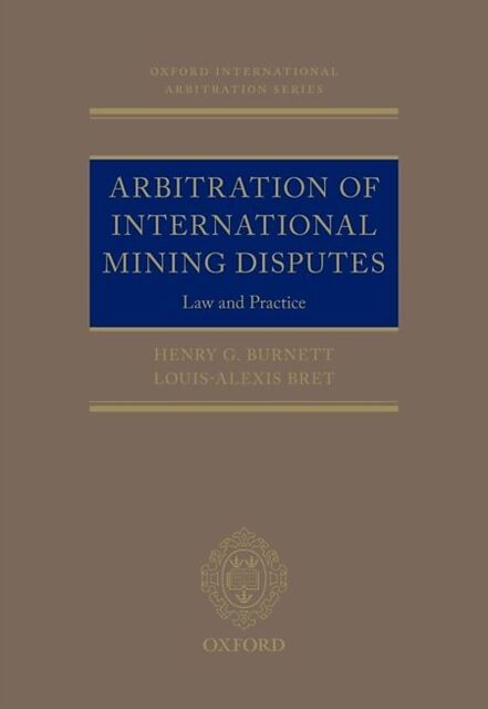 Arbitration of International Mining Disputes