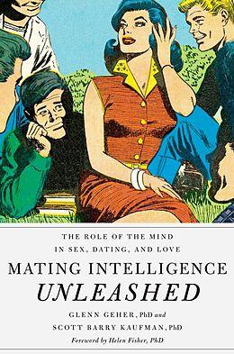 E-Book (epub) Mating Intelligence Unleashed von Glenn Geher, Scott Barry Kaufman