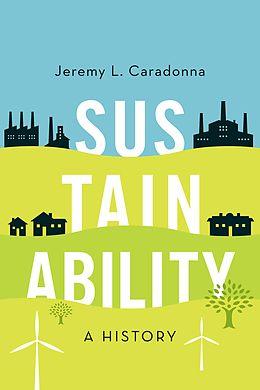 E-Book (pdf) Sustainability: A History von Jeremy L. Caradonna