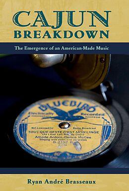 E-Book (pdf) Cajun Breakdown von Ryan Andre Brasseaux