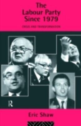 E-Book (pdf) Labour Party Since 1979 von Eric Shaw