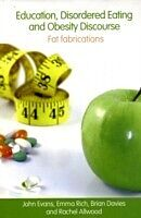 E-Book (pdf) Education, Disordered Eating and Obesity Discourse von John Evans, Emma Rich, Brian Davies
