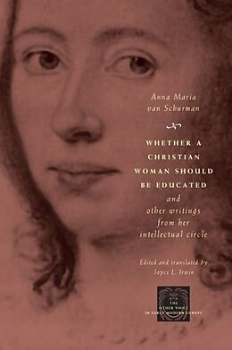 E-Book (pdf) Whether a Christian Woman Should Be Educated and Other Writings from Her Intellectual Circle von Anna Maria van Schurman
