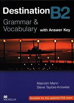 Couverture cartonnée Destination - Grammar and Vocabulary (B2): Destination B2 Intermediate Student Book +key de Malcolm Mann, Steve Taylore-Knowles