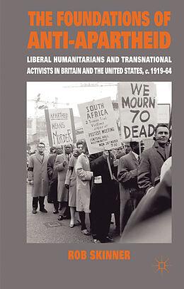 Fester Einband The Foundations of Anti-Apartheid von Rob Skinner