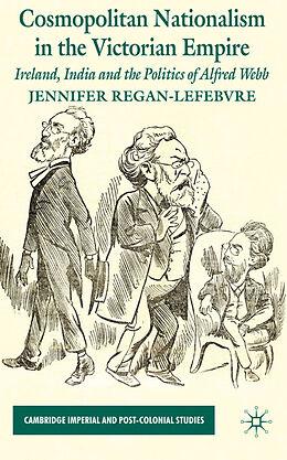 Fester Einband Cosmopolitan Nationalism in the Victorian Empire von J. Regan-Lefebvre