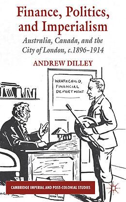 Fester Einband Finance, Politics, and Imperialism von A. Dilley