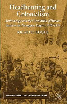 Fester Einband Headhunting and Colonialism von R. Roque
