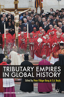 Fester Einband Tributary Empires in Global History von Peter Fibiger Bang, C. A. Bayly