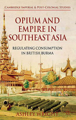 Fester Einband Opium and Empire in Southeast Asia von A. Wright