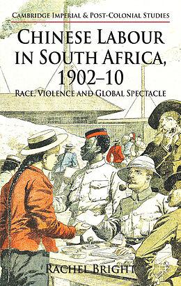 Fester Einband Chinese Labour in South Africa, 1902-10 von R. Bright