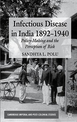 Fester Einband Infectious Disease in India, 1892-1940 von S. Polu