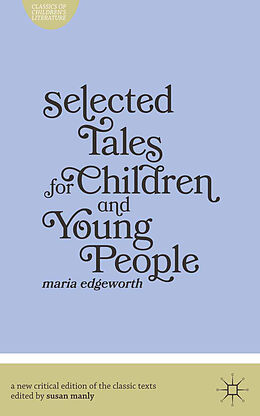 Kartonierter Einband Selected Tales for Children and Young People von Maria Edgeworth, Susan Manly