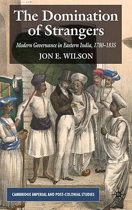 Fester Einband The Domination of Strangers von J. Wilson