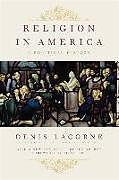 Kartonierter Einband Religion in America von Denis Lacorne