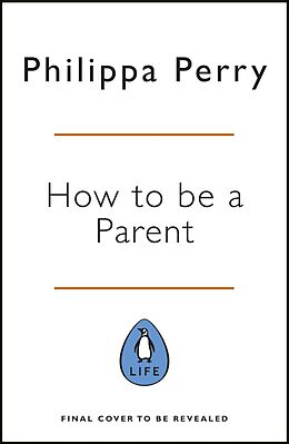 E-Book (epub) Book You Wish Your Parents Had Read (and Your Children Will Be Glad That You Did) von Philippa Perry