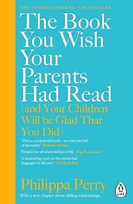 Kartonierter Einband The Book You Wish Your Parents Had Read (and Your Children Will Be Glad That You Did) von Philippa Perry