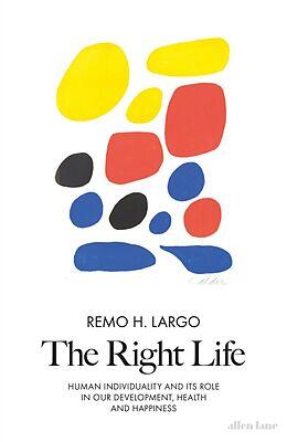 E-Book (epub) Right Life von Remo H. Largo