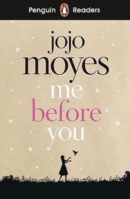 Kartonierter Einband Penguin Readers Level 4: Me Before You von Jojo Moyes