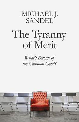 Kartonierter Einband The Tyranny of Merit von Michael J. Sandel