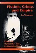 Kartonierter Einband Fiction, Crime, and Empire von Jon Thompson