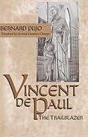 Kartonierter Einband Vincent De Paul, the Trailblazer von Bernard Pujo