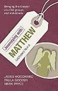 Kartonierter Einband Journeying with Matthew von James Woodward