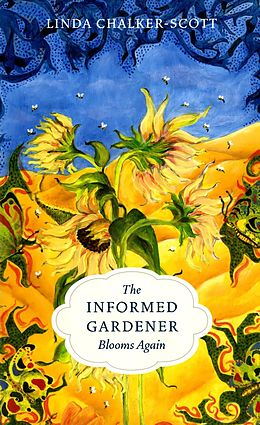E-Book (epub) The Informed Gardener Blooms Again von Linda K. Chalker-Scott