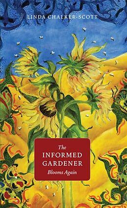 Kartonierter Einband The Informed Gardener Blooms Again von Linda Chalker-Scott