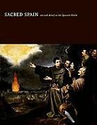 Fester Einband Sacred Spain von Luisa Elena Alcala, William A. Christian, Jaime Cuadriello
