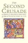 Kartonierter Einband The Second Crusade von Jonathan Phillips