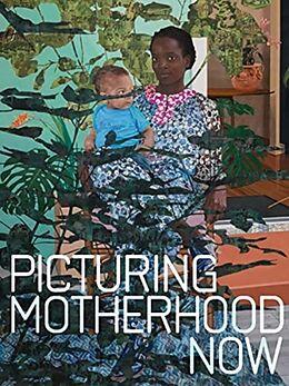 Fester Einband Picturing Motherhood Now von Emily Liebert, Nadiah Rivera Fellah
