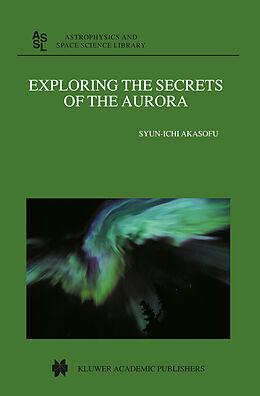 E-Book (pdf) Exploring the Secrets of the Aurora von Syun-Ichi Akasofu