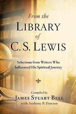 E-Book (epub) From the Library of C. S. Lewis von James Stuart Bell, Anthony P. Dawson