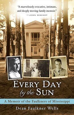 Kartonierter Einband Every Day by the Sun von Dean Faulkner Wells