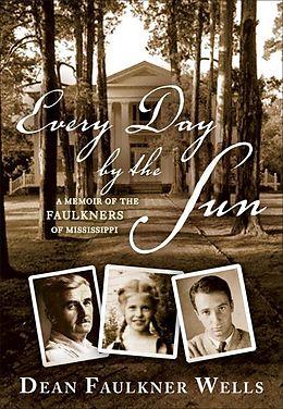 E-Book (epub) Every Day by the Sun von Dean Faulkner Wells