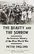 Kartonierter Einband The Beauty and the Sorrow von Peter Englund, Peter Graves