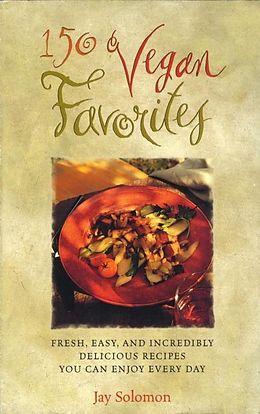 E-Book (epub) 150 Vegan Favorites von Jay Solomon
